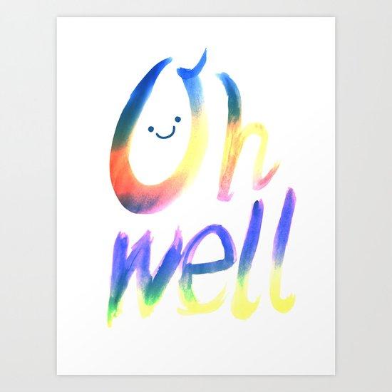 Oh well :) Art Print