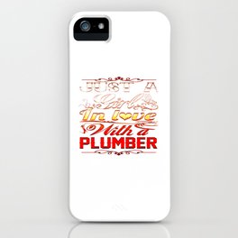 In love with Plumber iPhone Case