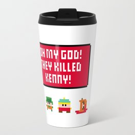 Oh my god! They killed Kenny! Travel Mug