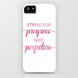 Strive for progress not perfection Pink watercolor calligraphy iPhone Case