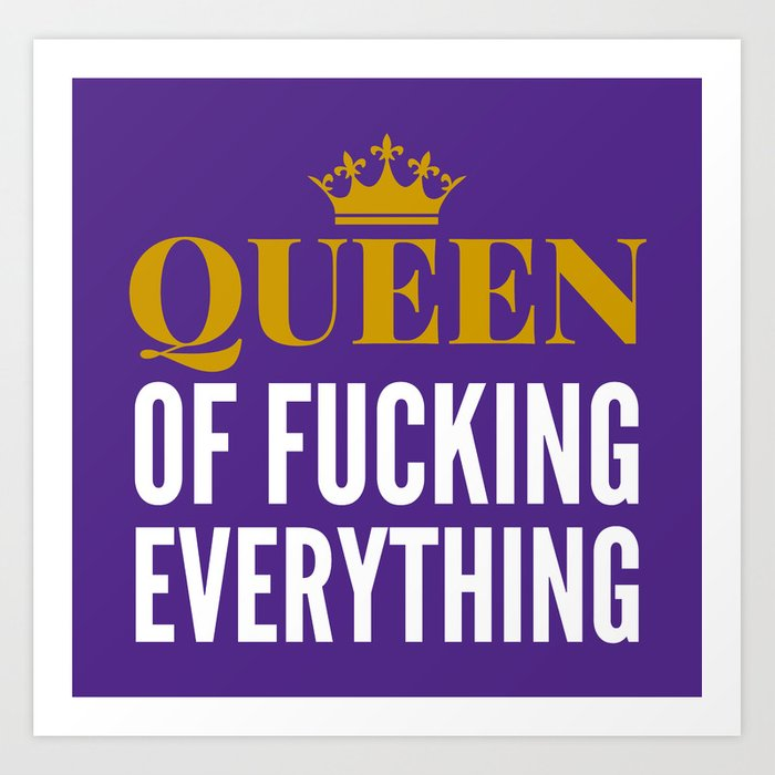 QUEEN OF FUCKING EVERYTHING (Purple) Art Print