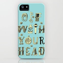 Off With Your Head iPhone Case