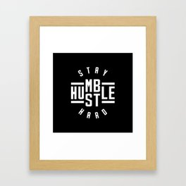 Stay Humble Hustle Hard Framed Art Print