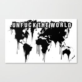 Unfuck the World Canvas Print