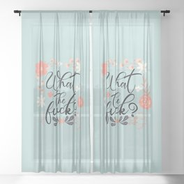What The Fuck, Funny Cute Floral Quote Sheer Curtain