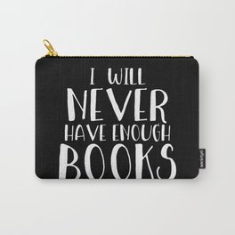 I Will Never Have Enough Books (Inverted) Carry-All Pouch
