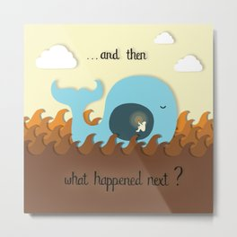 And then what happened next? Metal Print