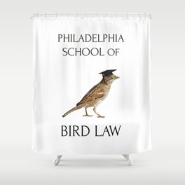 Philadelphia School of Bird Law Shower Curtain