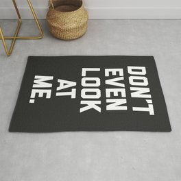 Look At Me Funny Quote Rug