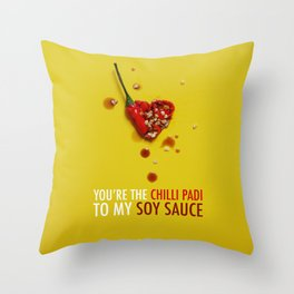 You're the Chilli Padi to my Soy Sauce Throw Pillow