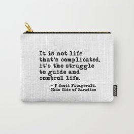 The Struggle to Guide and Control Life - Fitzgerald quote Carry-All Pouch
