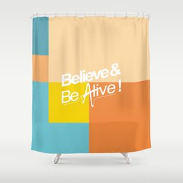 Believe & Be Alive! -V2MixedBlue- Shower Curtain