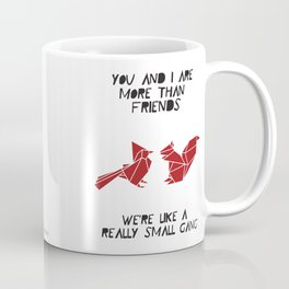 You and I are more than friends, we're like a really small gang. Origami Animal cute friend gift  Coffee Mug