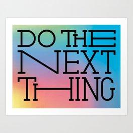 Do the next thing Art Print