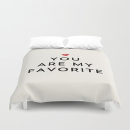 YOU ARE MY FAVORITE Duvet Cover