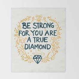 As Strong As A Diamond Throw Blanket