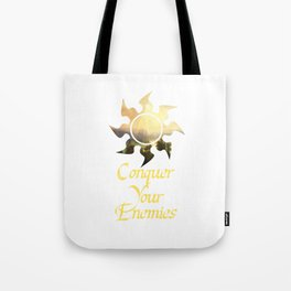 Conquer your Enemies Tote Bag