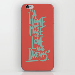 Motivation Quote - Illustration - Home - Dreams - Inspiration - life - happiness - love iPhone Skin