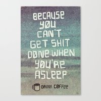 get shit done Canvas Prints featuring Can't get shit done by Phil Jones