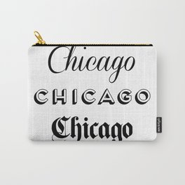Chicago City Quote Sign, Calligraphy Text Art, Large Printable Photography, World City Print Carry-All Pouch