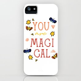 You are Magical iPhone Case