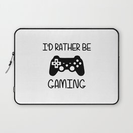 I'D RATHER BE GAMING Laptop Sleeve