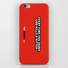 EVERY TIME YOU SHAVE, GOD KILLS A KITTEN. iPhone & iPod Skin