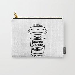 Cafe Mocha Vodka Valium Carry-All Pouch
