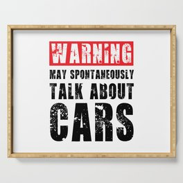 WARNING MAY SPONTANEOUSLY TALK ABOUT CARS Serving Tray
