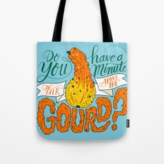 A Minute for the Gourd Tote Bag