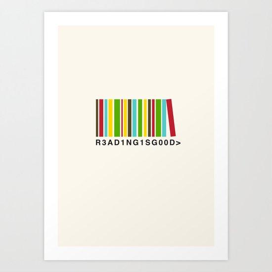 Reading is good Art Print