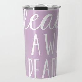 Please Go Away, I'm Reading (Polite Version) - Pink/Purple Travel Mug