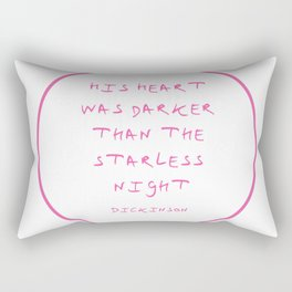 Dickinson poetry- his heart was darker than the starless night Rectangular Pillow