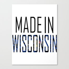 Made In Wisconsin Canvas Print