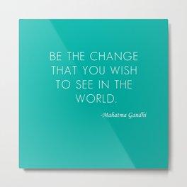 Mahatma Ghandi quote Metal Print