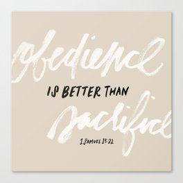 Obedience is better than sacrifice Canvas Print