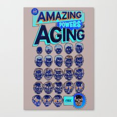 The Amazing Powers of Aging! Canvas Print