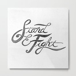 Stand And Fight  Metal Print