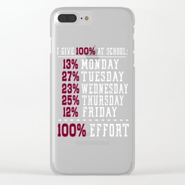 I Give 100% at School Funny Graphic T-shirt Clear iPhone Case