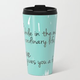 Love gives you a fairytale Metal Travel Mug