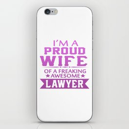 I'M A PROUD LAWYER'S WIFE iPhone Skin