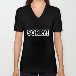 #SORRY! Not Sorry.  #society6 Unisex V-Neck