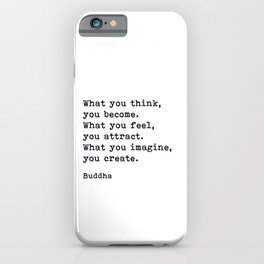 What You Think You Become, Buddha, Motivational Quote iPhone Case