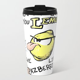 When Life Gives You Lemons Metal Travel Mug