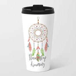 Never stop dreaming Travel Mug