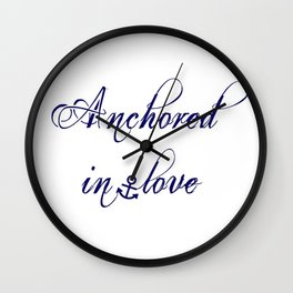 Anchored in love Wall Clock