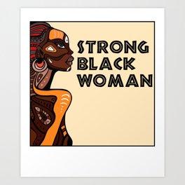 Strong Black Woman Shirt - Black History Month - Black Lives Matter Art Print