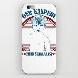 der kasperl einen spaaaaaass iPhone Skin