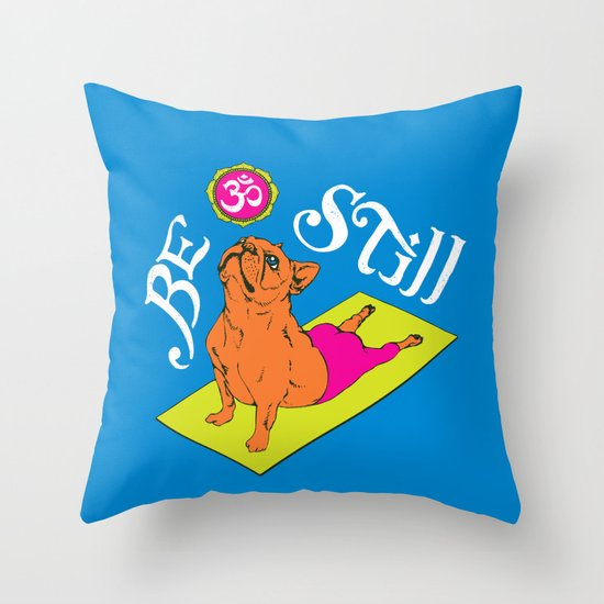 Be Still Frenchie Throw Pillow