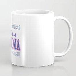 NEARLY PERFECT GRANDMA Coffee Mug